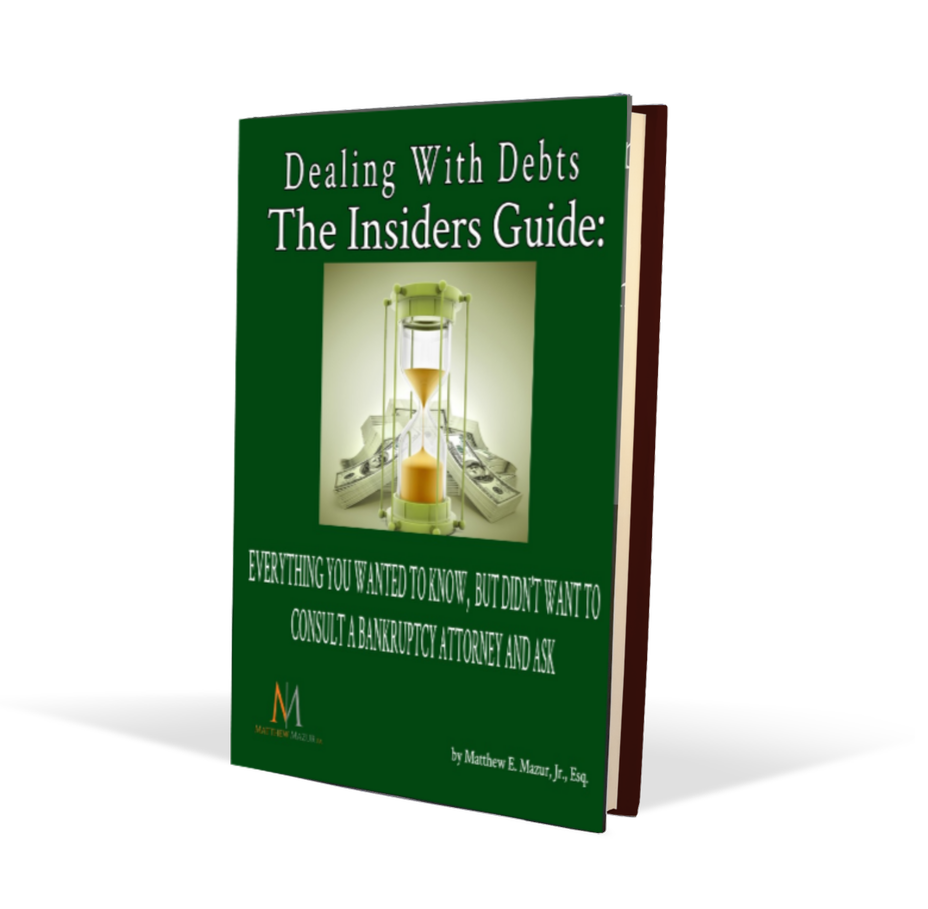 Dealing With Debts - The Insider's Guide: Everything You Wanted To Know, But Didn't Want To Consult A Bankruptcy Attorney And Ask